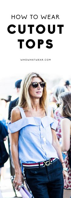 Incorporate cutout tops into your wardrobe with these styling tricks