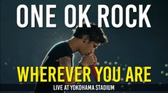 This was the song my husband and I had as our first dance at our wedding.  ONE OK ROCK - Wherever You Are 「Live at Yokohama Stadium」