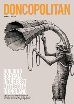 Doncopolitan Issue 01 - Fake It Til You Make It A Doncaster arts & culture magazine featuring art work by renowned street artist, Phlegm, urban exploration, guerrilla gardening, Bang Bang Romeo and much, much more.