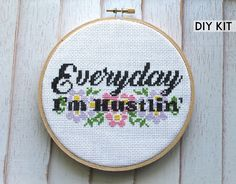 "DIY ""Everyday I'm Hustlin'"" Funny, Modern Counted Cross Stitch Kit comes with all the supplies to complete this subversive design. Hand Embroidery Patterns, Diy Embroidery, Cross Stitch Embroidery, Small Cross Stitch, Counted Cross Stitch Patterns, Diy Kits, Cross Stitching, A Team, Funny"