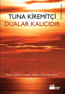 Kitap Yorumu: Dualar Kalıcıdır || Tuna Kiremitçi ~ Kitab-ı Sevda...