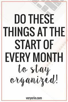 Things to Do at the Start of Every Month to Stay Organized | The beginning of a new month is always a bittersweet time for me. I'm always excited about entering a new month and making plans for the weeks ahead, but I'm always anxious thinking of how fast the previous month went. Luckily I've come up with some routines to do at the beginning of each month to stay organized, stay productive, and stay on top of things! | Productivity, Organization - Very Erin Blog