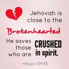 Psaumes 34:18 I love you Jehovah Thank you for all your  love and support