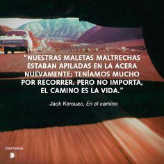 """""""Nuestras maletas maltrechas estaban apiladas en la acera nuevamente; teníamos mucho por recorrer. Pero no importa, el camino es la vida.""""  Jack Kerouac, En el camino. Fotografía de John Shepherd"""