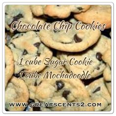 Chocolate Chip Cookies With each Scentsy bar you can mix and match and make your own favorite scent. Be creative! Here is a few that I think you may enjoy.