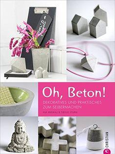 Oh, Beton! Dekoratives und Praktisches zum Selbermachen v... https://www.amazon.de/dp/3862447669/ref=cm_sw_r_pi_dp_x_VBDUxbJ3GXD9G