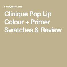 Clinique Pop Lip Colour + Primer Swatches & Review