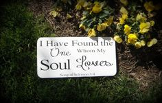 I Have Found the One Whom My Soul Loves - Song of Solomon 3:4 -- Wedding Signage -- Custom Wood Wedding Signs -- Photo Prop. $19.95, via Etsy.