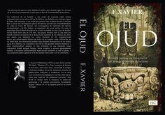 Book cover. El Ojud, novela, por F. Xavier #fiction #books #novel #literature #mayas #libros #amazon #kindle
