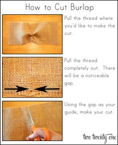how to cut burlap...I'm gonna be cutting a lot of burlap in the next few months.