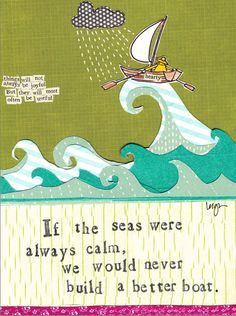 """Send Love With The Wonderful & Witty Curly Girl Greeting Card! """"If the seas were always calm, we would never build a better boat"""""""