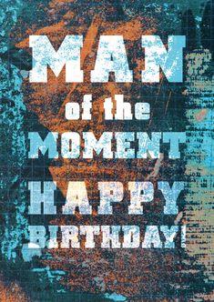 Man of the moment | Happy Birthday | Echte Postkarten online versenden…