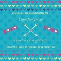Get 10 good-for-you Sweet & Savory Treats made with SUPERFOODS delivered to your inbox tomorrow! Make them for your lover on Valentine's Day https://dawnjacksonblatner.com/services/superfood-swap-treats/