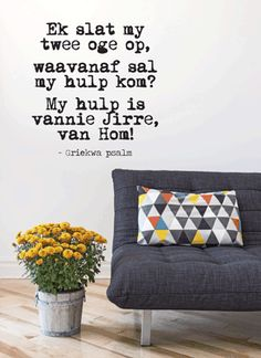 Psalm 121 Griekwa Psalm www.stickart.co.za Vinyl Wall Art, Wall Decals, Let's Pray, Afrikaans Quotes, Silhouette Cameo Projects, Wall Patterns, Throw Pillows, Brush Strokes, Wallpaper