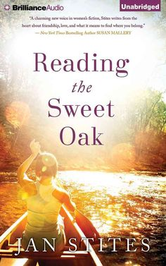 Along the banks of the Sweet Oak River, deep in the heart of the Ozarks, a romance novel book club takes five women on stunning journeys of self-discovery. After losing first her husband, then her dau