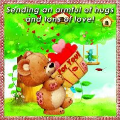 Sending an armful of hugs and tons of love animated hello friend comment good morning good day thinking of you blessings greeting graphic…