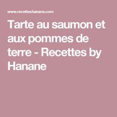 Tarte au saumon et aux pommes de terre - Recettes by Hanane