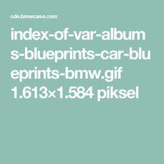 index-of-var-albums-blueprints-car-blueprints-bmw.gif 1.613×1.584 piksel