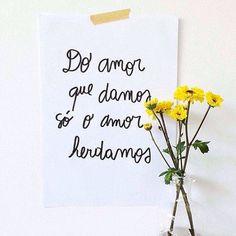 do amor que damos so o amor herdamos