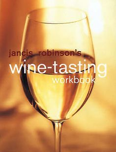 Jancis Robinson s Wine Tasting Workbook by Jancis Robinson (Hardback)