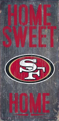 Fan Creations - San Francisco Wood Sign - Home Sweet Home These wood signs are perfect for displaying around the house or office and include a piece of rope attached to the back for hanging. They are in size and thick. Made By Fan Creations San Francisco Baseball, San Francisco Giants, 49ers Pictures, 49ers Images, Football Crafts, Football Stuff, Football Baby, Football Season, Forty Niners
