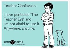 THE TEACHER EYE: Anywhere. Anytime. All day. Everyday.