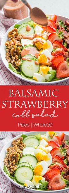 Strawberry Cobb Salad with Strawberry Balsamic Vinaigrette - Perry's Plate - This is a fun twist on a cobb salad with sweet strawberries, toasted walnuts and strawberry-balsami - Paleo Salad Recipes, Real Food Recipes, Cooking Recipes, Healthy Recipes, Healthy Salads, Primal Recipes, Healthy Dinners, Healthy Foods, Cooking Tips