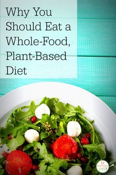Wondering why a whole-food, plant-based diet gets so much hype? Here's the real deal on why you should be eating this way.