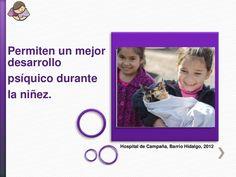 Permiten un mejor desarrollo psíquico durante la niñez. Hospital de Campaña, Barrio Hidalgo, 2012