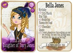 HI! My name is Bella Jones! I am the daughter of Davy Jones! My best friend is Liberty daughter of the little witch! I can't wait to make new friends!