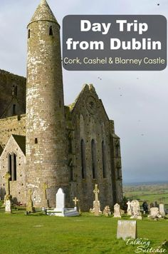 We took a day trip from Dublin with Extreme Ireland.  We visited Cork, Cashel and Blarney Castle on the tour.  It's a great way to see Ireland and even kiss the Blarney Stone!