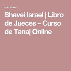 Shavei Israel |   Libro de Jueces – Curso de Tanaj Online