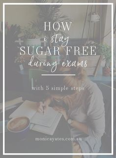 how to stay sugar free during exams   healthy exams   healthy study snacks   exam motivation