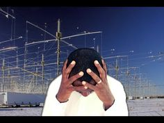 HAARP Also Being Used for Mass Mind Control