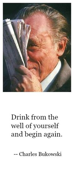 Charles Bukowski quote.