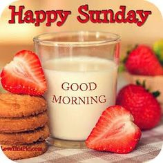 Happy Sunday Good Morning Milk And Cookies good morning sunday sunday quotes good morning quotes happy sunday sunday quote happy sunday quotes good morning sunday Sunday Morning Images, Happy Sunday Images, Sunday Morning Coffee, Good Morning Happy Sunday, Happy Sunday Quotes, Sunday Love, Good Morning Good Night, Good Morning Wishes, Morning Quotes
