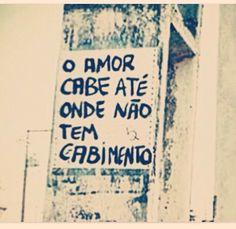 O amor cabe até onde não tem cabimento
