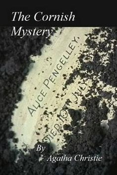 'THE CORNISH MYSTERY' | Agatha Christie: A short story. 'A woman comes to Poirot with fears that her husband is poisoning her, Poirot promises to help her, but is dismayed to find her dead before he can. Is her husband the guilty party or is an innocent man about to be sent to the gallows?'     ✫ღ⊰n