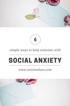 6 Simple Ways To Help Someone With Social Anxiety  Anxiety, Social Anxiety,  Social Anxiety Disorder, Anxiety Disorder, Socially Awkward, Mental Health, Mental Illness, Advice, Tips, Help
