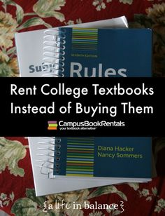 Textbooks can be a budget-buster for college students, especially students in engineering and other math and science programs. Renting textbooks can save students 40 to 60% off the buying price.