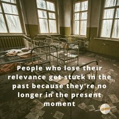 People who lose their relevance get stuck in the past because they're no longer in the present moment...Marc Benioff, Founder of Salesforce