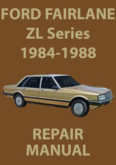 FORD Fairlane Workshop Manual: ZL Series 1984-1988