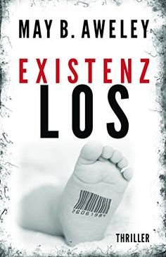 Existenzlos: Thriller von May B. Aweley https://www.amazon.de/dp/B00J0E656U/ref=cm_sw_r_pi_dp_x_kBHeybEWN4M7T