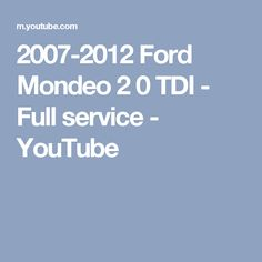 2007-2012 Ford Mondeo 2 0 TDI - Full service - YouTube