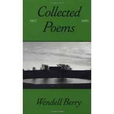 The Collected Poems of Wendell Berry, 1957-1982