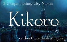 On the Other Side of Reality: 16 Unique Fantasy City Names Fantasy Kingdom Names, Fantasy City Names, Name Writing, Blog Writing, Writing A Book, Writing Help, Writing Ideas, Writing Prompts, Writing Fantasy