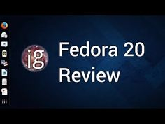 Fedora 20 Review - Linux Distro Reviews - YouTube