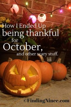 How I ended up being thankful for October and other scary stuff