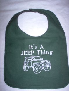Its a Jeep Thing green BABY BIB boy or girl by wildincolorado