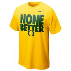 Nike Oregon Ducks None Better T-Shirt - Gold $19.95